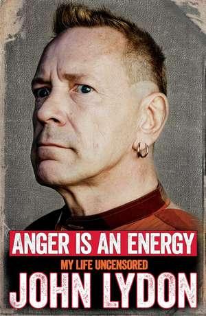 Anger is an Energy: My Life Uncensored de John Lydon