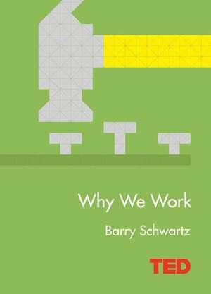 Why We Work de Barry Schwartz