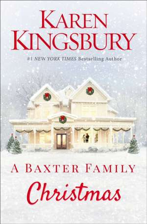 A Baxter Family Christmas de Karen Kingsbury