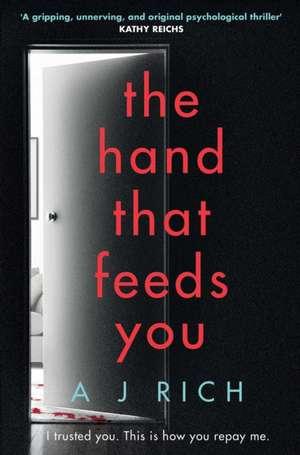 The Hand That Feeds You de A. J. Rich