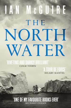 The North Water: Longlisted for the Man Booker Prize 2016 de Ian McGuire