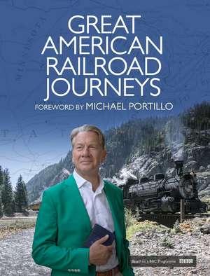 Great American Railroad Journeys de Michael Portillo