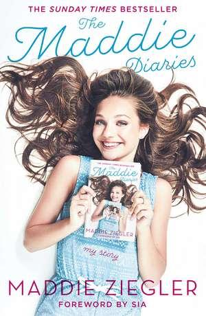 The Maddie Diaries: My Story de Maddie Ziegler