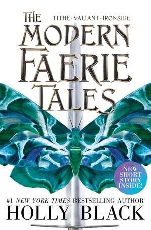 The Modern Faerie Tales: Tithe; Valiant; Ironside de Holly Black