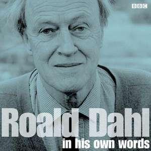 Roald Dahl in His Own Words de Roald Dahl