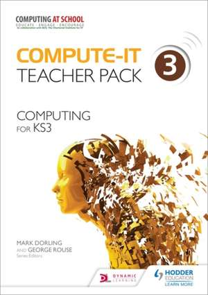 Compute-It: Teacher Pack 3 - Computing for KS3 : Computing for KS3 Teacher Pack 3