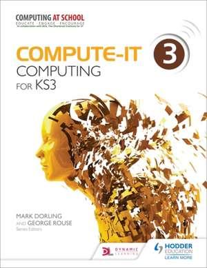 Compute-It: Student's Book 3 - Computing for KS3 de Mark Dorling
