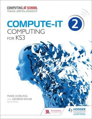 Compute-IT: Student's Book 2 - Computing for KS3 de Mark Dorling