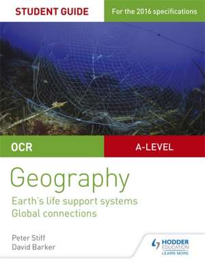 OCR As/A-Level Geography: Earth's Life Support Systems; Global Connections de PETER STIFF