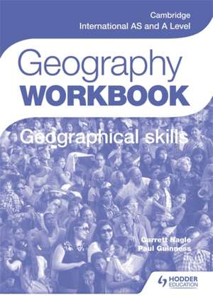 Cambridge International AS and A Level Geography Skills Workbook imagine