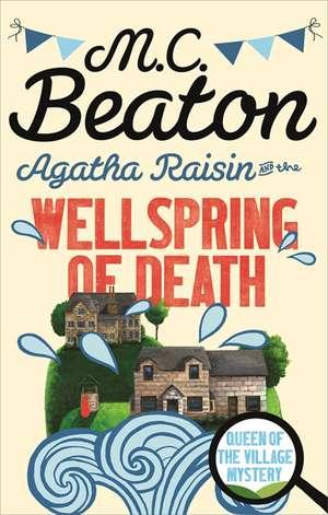 Agatha Raisin and the Wellspring of Death de M. C. Beaton