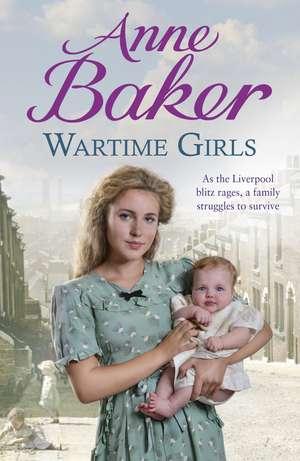 Wartime Girls de Anne Baker