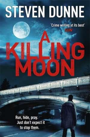 A Killing Moon de Steven Dunne