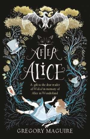 After Alice de Gregory Maguire