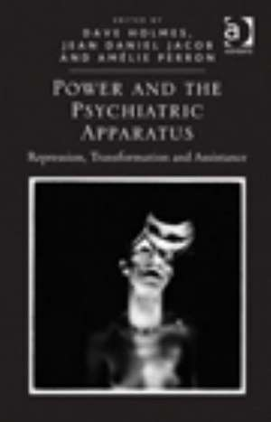 Power and the Psychiatric Apparatus: Repression, Transformation and Assistance
