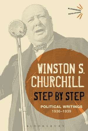 Step By Step: Political Writings: 1936-1939 de Sir Sir Winston S. Churchill