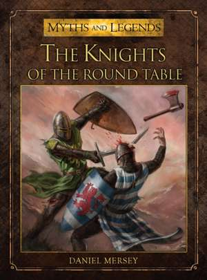 The Knights of the Round Table de Daniel Mersey