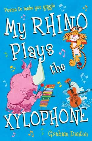 My Rhino Plays the Xylophone de Graham Denton
