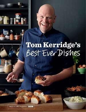 Tom Kerridge's Best Ever Dishes de Tom Kerridge