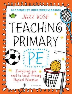 Bloomsbury Curriculum Basics: Teaching Primary PE