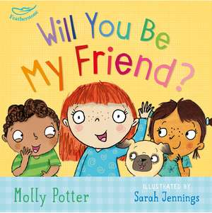 Will you be my Friend? de Molly Potter