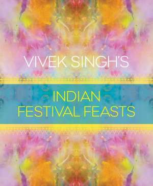 Vivek Singh's Indian Festival Feasts imagine