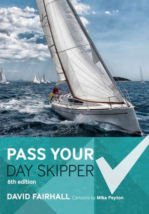 Pass Your Day Skipper: 6th edition de David Fairhall
