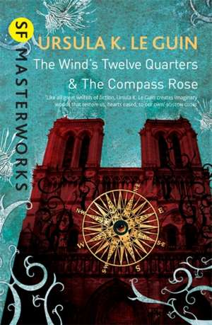 The Wind's Twelve Quarters and The Compass Rose de Ursula K. Le Guin