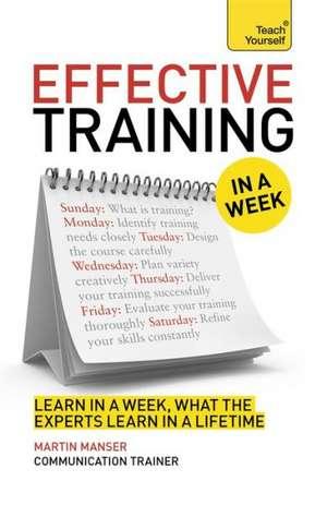 Effective Training in a Week:  Teach Yourself de Martin Manser