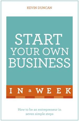 Start Your Own Business in a Week de Kevin Duncan