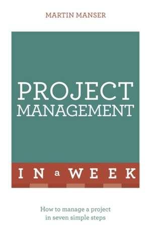Project Management in a Week de Martin Manser