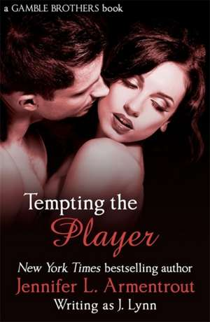 Tempting the Player (Gamble Brothers Book Two) de Jennifer L. Armentrout