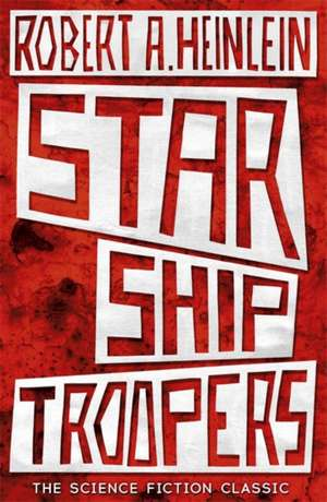 Starship Troopers de Robert A. Heinlein