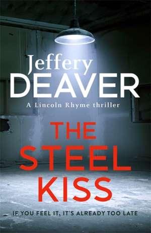 The Steel Kiss de Jeffery Deaver