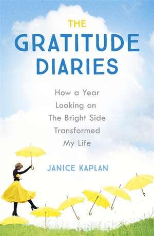 The Gratitude Diaries de Janice Kaplan