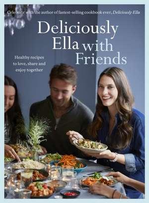 Deliciously Ella with Friends de Ella Mills Woodward