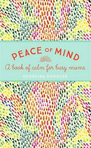Peace of Mind de Georgina Rodgers