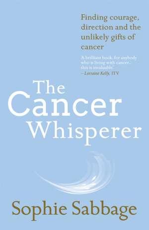 The Cancer Whisperer de Sophie Sabbage