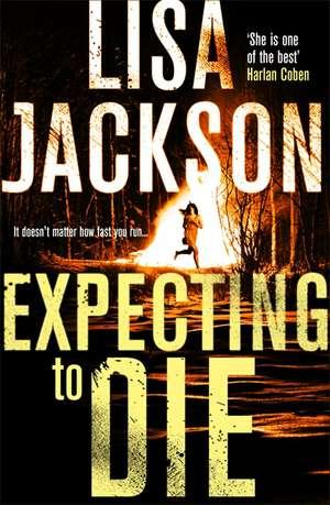 Expecting to Die de Lisa Jackson