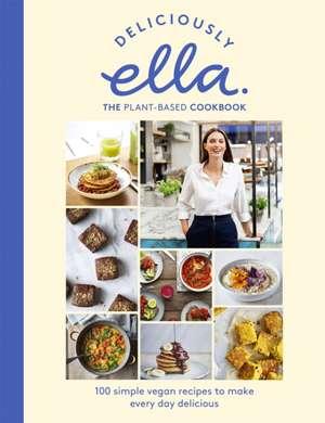 Deliciously Ella The Plant-Based Cookbook: Plant Power de Ella Mills