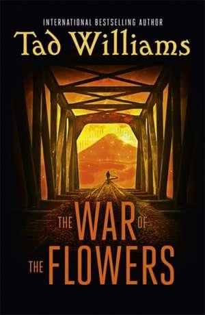 War of the Flowers de Tad Williams