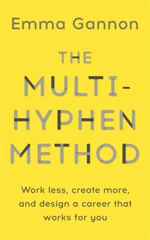 The Multi-Hyphen Method de Emma Gannon