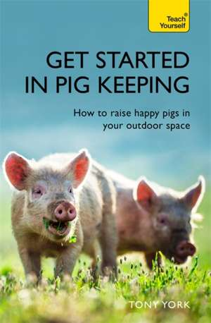 Get Started In Pig Keeping de Tony W. York