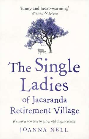 Single Ladies of Jacaranda Retirement Village de Joanna Nell