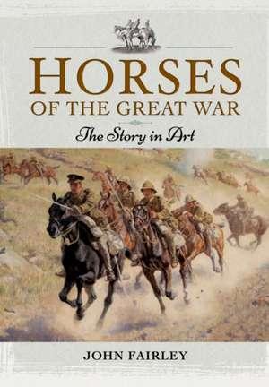 Horses of the Great War de John Fairley