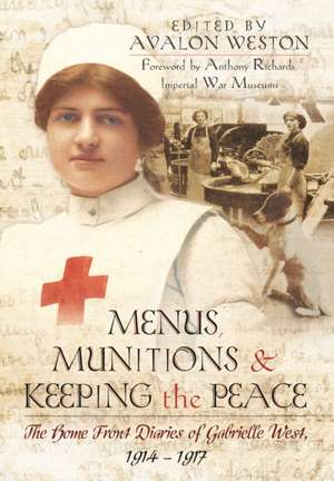 Menus, Munitions and Keeping the Peace de Avalon Weston