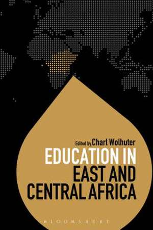 Education in East and Central Africa de Professor Charl Wolhuter