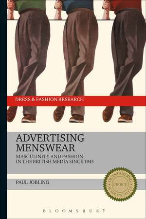 Advertising Menswear: Masculinity and Fashion in the British Media since 1945 de Paul Jobling