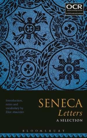 Seneca Letters: A Selection de Eliot Maunder