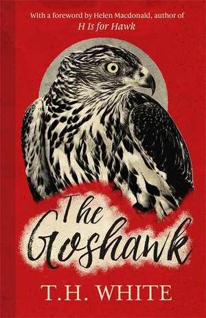 White, T: The Goshawk de T. H. White
